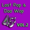 Cover of the album Lost Pop & Doo Wop 45's, Vol. 2