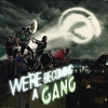 Cover of the album We're Becoming a Gang