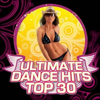 Cover of the track Ultimate Dance Hits Top 30