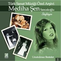 Cover of the track Mediha Şen Sancakoğlu Söylüyor (Türk Sanat Müziği Özel Arşivi, Vol. 1)