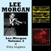 Cover of the album Lee Morgan Vol. 3 + City Lights (Bonus Track Version)
