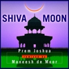 Cover of the album Shiva Moon (Prem Joshua Remixed by Maneesh de Moor)