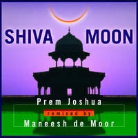 Cover of the track Shiva Moon (Prem Joshua Remixed by Maneesh de Moor)
