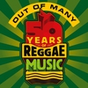 Couverture de l'album Out of Many - 50 Years of Reggae Music
