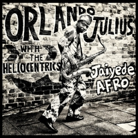 Cover of the track Jaiyede Afro (with the Heliocentrics)