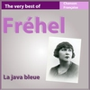 Cover of the album The Very Best of Fréhel - La java bleue (Chanson française)