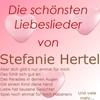 Couverture de l'album Die schönsten Liebeslieder von Stefanie Hertel