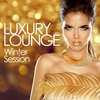 Couverture de l'album Luxury Lounge Winter Session (Essential Chill out Beats from the Best Cafés and Bars)