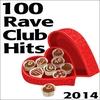 Couverture de l'album Rave 100 Rave Club Hits 2014