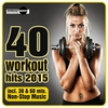 Cover of the album 40 Workout Hits 2015 (Incl. 30 & 60 Min. Non-Stop Music)