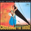 Cover of the album Crossing the Bridge (The Sound of Istanbul)