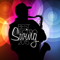 Couverture du titre Best Electro Swing 2015