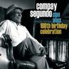Cover of the album 100th Birthday Celebration: Compay Segundo