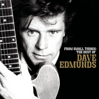 Cover of the track From Small Things: The Best of Dave Edmunds