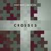 Cover of the album Crosses (Sway Gray Vs. Sal De Sol) - Single