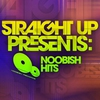 Couverture de l'album Straight Up! Presents: Noobish Hits