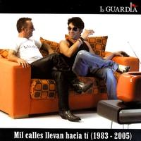 Couverture du titre Mil Calles Llevan Hacia Tí (1983-2005)