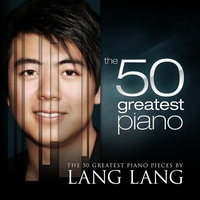 Couverture du titre The 50 Greatest Piano Pieces by Lang Lang
