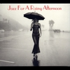 Cover of the album Jazz for a Rainy Afternoon