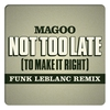 Couverture de l'album Not Too Late (To Make It Right) [Funk Leblanc Remix] [feat. Magoo] - Single