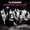 Cover of the album Lo Esencial: Orquesta de La Luz