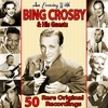 Couverture de l'album An Evening With Bing Crosby and His Guests: 50 Rare Original Recordings