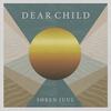 Couverture de l'album Dear Child - Single