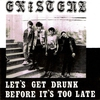 Cover of the album Let's Get Drunk Before It's Too Late