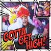 Cover of the album Gotta Get High - EP