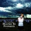 Couverture de l'album Halfway to Fivepoints (Bonus Track Version)