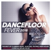 Cover of the album Dancefloor Fever 2016 (Including a Special House Mix By Yellow Productions)