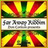 Cover of the album Don Corleon Presents - Far Away Riddim - EP