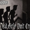 Cover of the album Dead Girls Don't Cry
