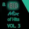 Couverture de l'album A Big Mix of Hits, Vol. 3