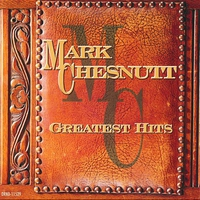 Cover of the track Mark Chesnutt: Greatest Hits