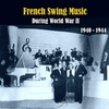 Cover of the album French Swing Music During World War II / Recordings 1940 - 1944