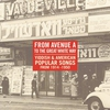 Cover of the album From Avenue a to the Great White Way: Yiddish & American Popular Songs 1914-1950