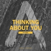 Cover of the album Thinking About You (Remixes) - Single