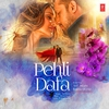Cover of the album Pehli Dafa (feat. Atif Aslam & Ileana D'Cruz) - Single