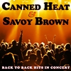 Cover of the album Canned Heat & Savoy Brown Back To Back Hits In Concert