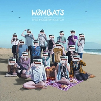 Cover of the track The Wombats Proudly Present: This Modern Glitch