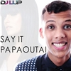 Cover of the track SAY IT PAPAOUTAI