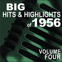 Cover of the track Big Hits and Highlights of 1956, Vol. 4