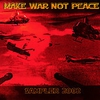 Cover of the album Make War Not Peace (reissue)