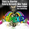 Cover of the album This Is Berlin ... Every Breath We Take (Remixes) [feat. Sarah Stay] - Single