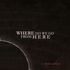 Cover of the album Where Do We Go From Here? - Single
