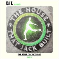 Couverture du titre DJ T. Presents: The House That Jack Built, Part II