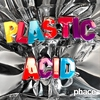 Cover of the album Plastic Acid - EP
