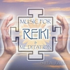 Couverture de l'album Music for Reiki & Meditation
