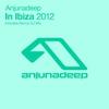 Cover of the album Anjunadeep - In Ibiza 2012